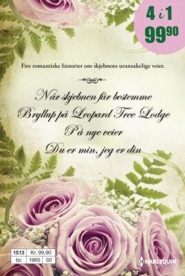 Når skjebnen får bestemme/Bryllup på Leopard Tree Lodge/På nye veier/Du er min, jeg er din