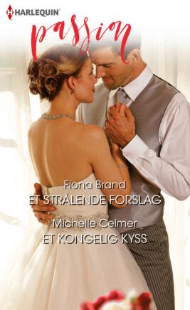 Et strålende forslag/Et kongelig kyss - ebook