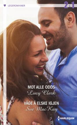 Mot alle odds/Våge å elske igjen - ebook
