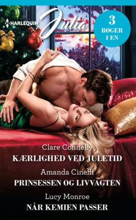 Kærlighed ved juletid/Prinsessen og livvagten/Når kemien passer