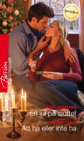 En jul på slottet/Att ha eller inte ha - ebook