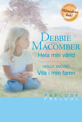 Hela min värld/Vila i min famn - ebook