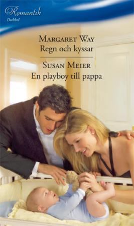 Regn och kyssar/En playboy till pappa - ebook