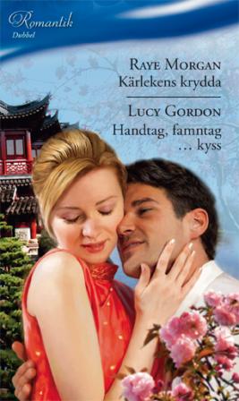 Kärlekens krydda/Handtag, famntag ... kyss - ebook