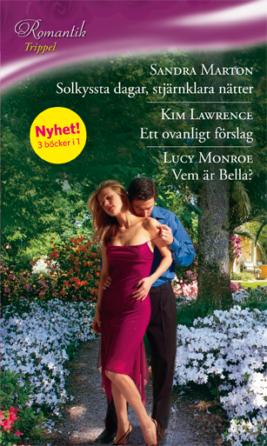 Solkyssta dagar, stjärnklara nätter/ETT OVANLIGT FÖRSLAG/Vem är Bella? - ebook