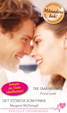 Tre små mirakel/Det största som finns - ebook