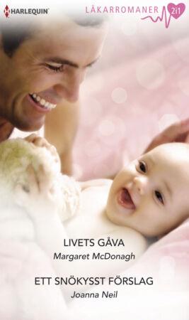 Livets gåva/Ett snökysst förslag - ebook
