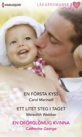 En första kyss/Ett litet steg i taget/En oförglömlig kvinna - ebook
