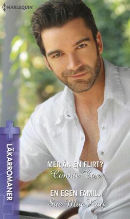 Mer än en flirt?/En egen familj - ebook