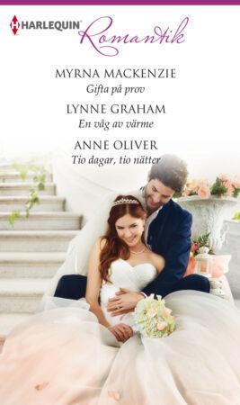 Gifta på prov/En våg av värme/Tio dagar, tio nätter - ebook