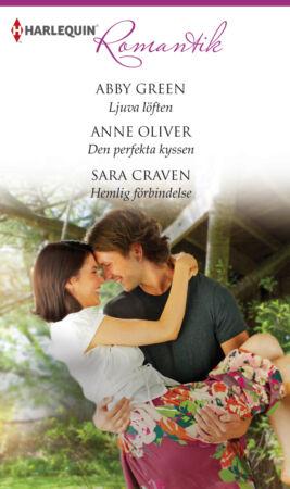 Ljuva löften/Den perfekta kyssen/Hemlig förbindelse - ebook