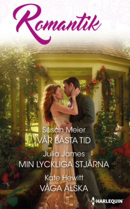 Vår bästa tid/Min lyckliga stjärna/Våga älska - ebook