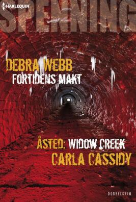 Fortidens makt/Åsted: Widow Creek  - ebook