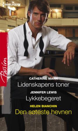 Lidenskapens toner/Lykkebegeret/Den søteste hevnen - ebook