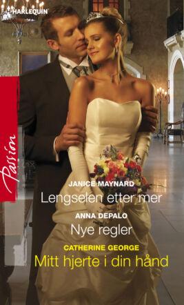 Lengselen etter mer/Nye regler/Mitt hjerte i din hånd - ebook