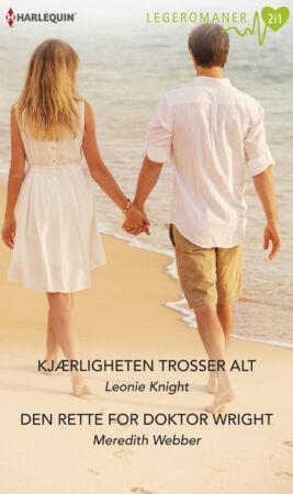 Kjærligheten trosser alt/Den rette for doktor Wright - ebook