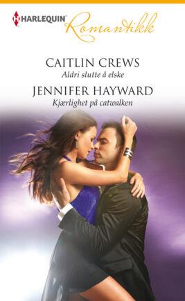 Aldri slutte å elske/Kjærlighet på catwalken - ebook