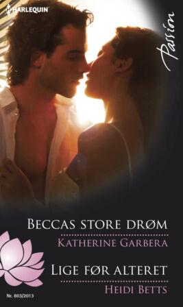 Beccas store drøm/Lige før alteret - ebook