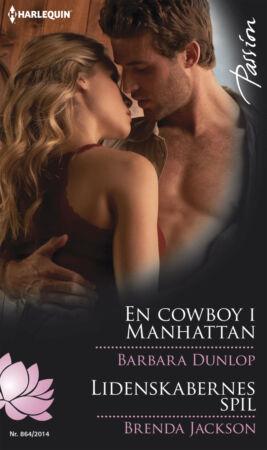 En cowboy i Manhattan /Lidenskabernes spil - ebook