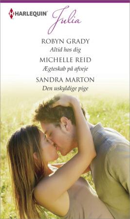 Altid hos dig/Ægteskab på afveje/Den uskyldige pige - ebook