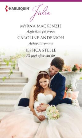 Ægteskab på prøve /Askepotdrømme /På jagt efter sin far  - ebook
