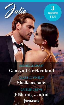 Gensyn i Grækenland/Sheikens baby/Elsk mig ... altid