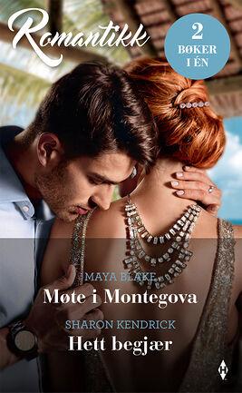 Møte i Montegova/Hett begjær