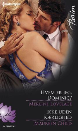 Hvem er jeg, Dominic?/Ikke uden kærlighed