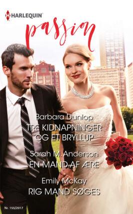 Tre kidnapninger og et bryllup/En mand af ære/Rig mand søges