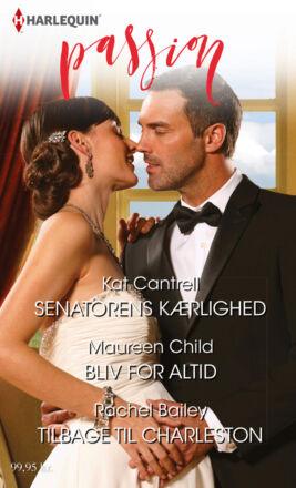 Senatorens kærlighed/Bliv for altid/Tilbage til Charleston