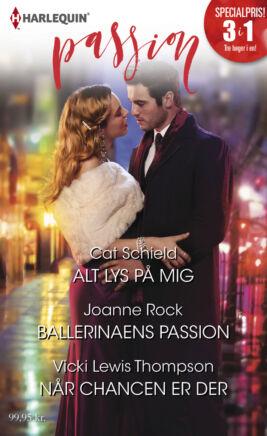 Alt lys på mig /Ballerinaens passion/Når chancen er der