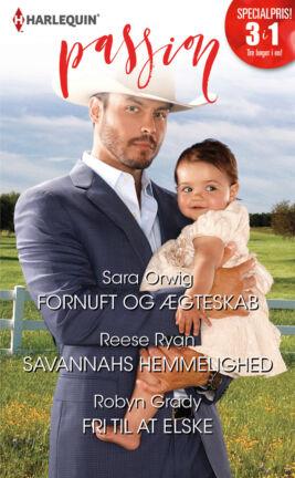 Fornuft og ægteskab/Savannahs hemmelighed/Fri til at elske