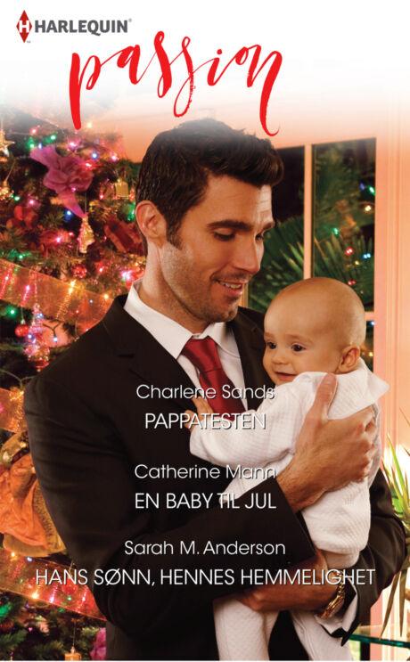 Harpercollins Nordic Pappatesten/En baby til jul/Hans sønn, hennes hemmelighet