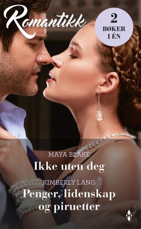 Harpercollins Nordic Ikke uten deg/Penger, lidenskap og piruetter