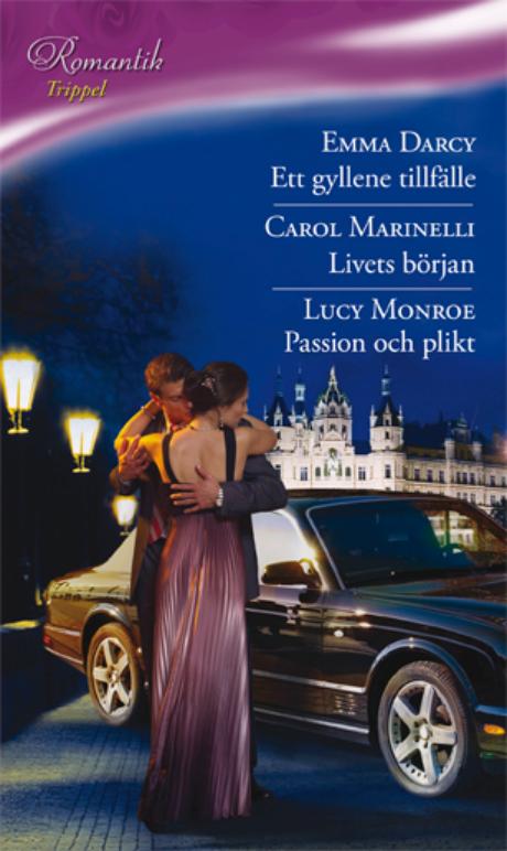 Harpercollins Nordic ETT GYLLENE TILLFÄLLE/Livets början/Passion och plikt - ebook