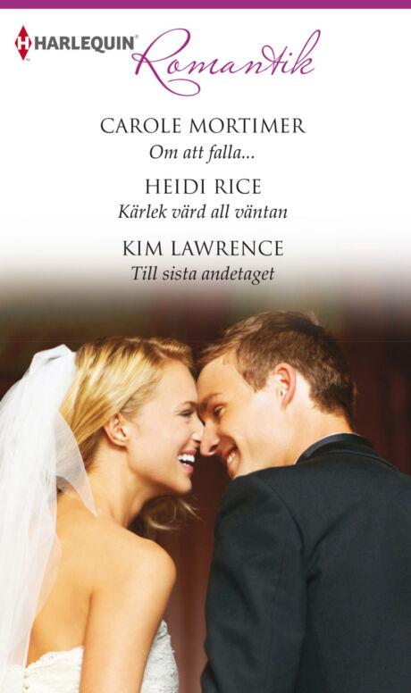 Harpercollins Nordic Om att falla.../Kärlek värd all väntan/Till sista andetaget - ebook