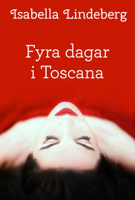 Harpercollins Nordic Fyra dagar i Toscana - ebook