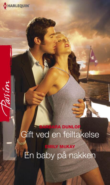 Harpercollins Nordic Gift ved en feiltakelse/En baby på nakken - ebook