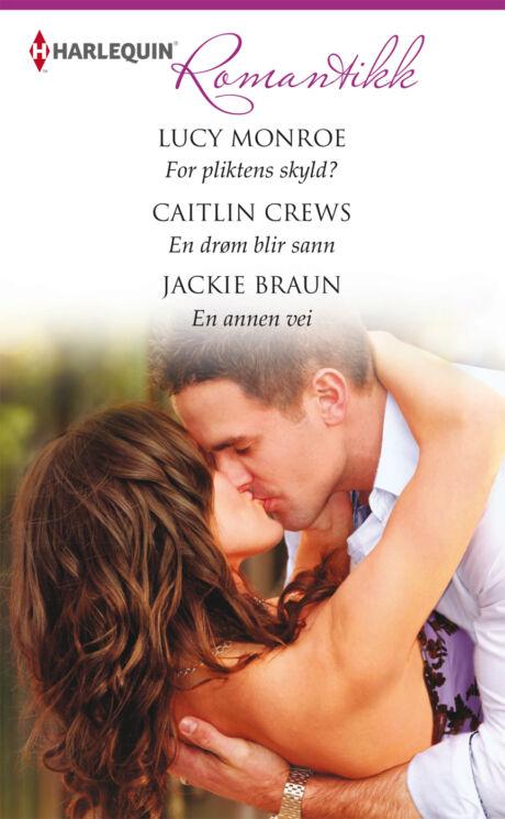 Harpercollins Nordic For pliktens skyld?/En drøm blir sann/En annen vei - ebook