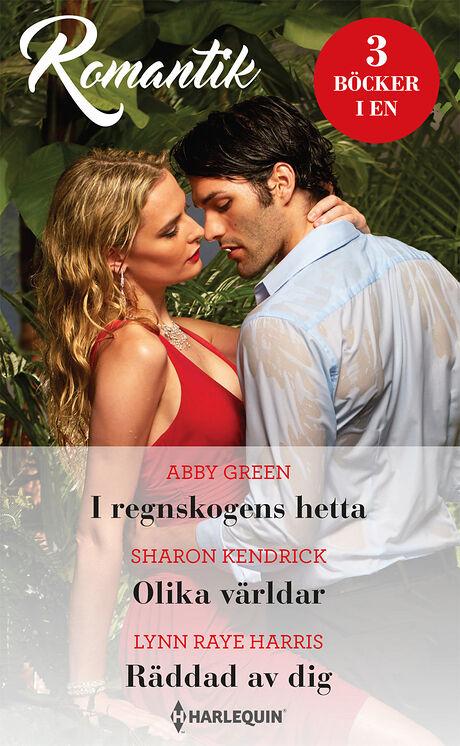 Harpercollins Nordic I regnskogens hetta/Olika världar/Räddad av dig - ebook