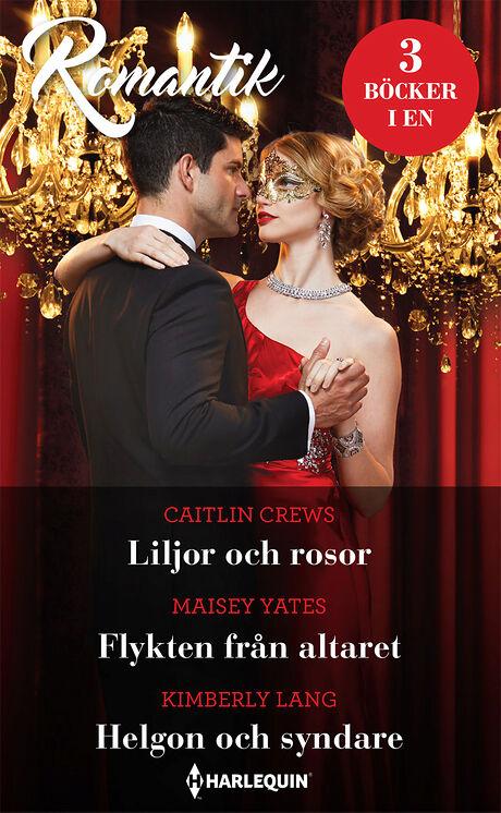 Harpercollins Nordic Liljor och rosor/Flykten från altaret/Helgon och syndare - ebook