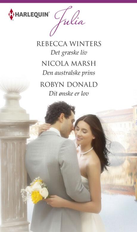 Harpercollins Nordic Det græske liv/Den australske prins/Dit ønske er lov - ebook