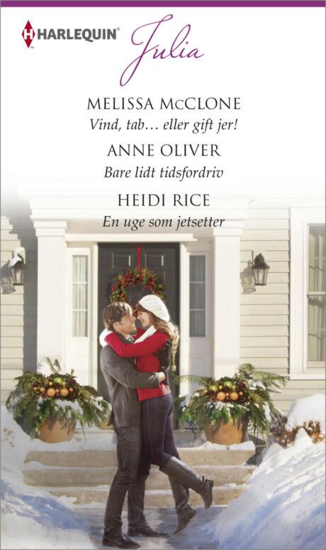 Harpercollins Nordic Vind, tab... eller gift jer!/Bare lidt tidsfordriv/En uge som jetsetter - ebook