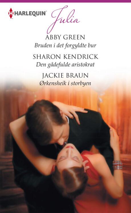 Harpercollins Nordic Bruden i det forgyldte bur/Den gådefulde aristokrat/Ørkensheik i storbyen  - ebook
