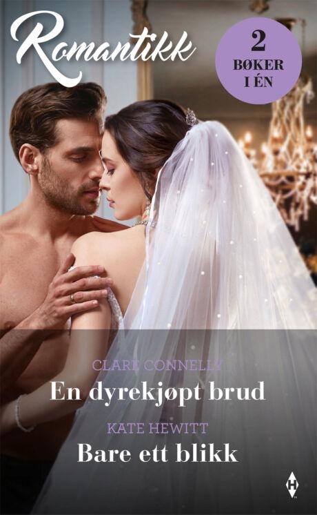 Harpercollins Nordic En dyrekjøpt brud/Bare ett blikk - ebook