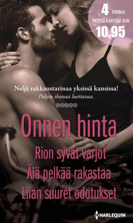 Harpercollins Nordic Onnen hinta/Rion syvät varjot/Älä pelkää rakastaa/Liian suuret odotukset