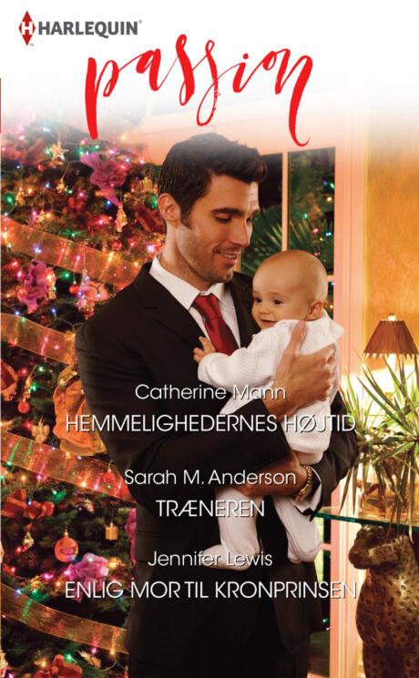 Harpercollins Nordic Hemmelighedernes højtid/Træneren/Enlig mor til kronprinsen - ebook