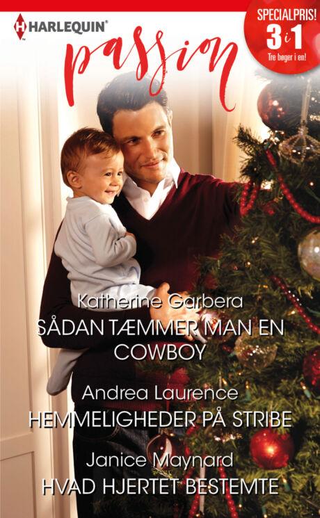 Harpercollins Nordic Sådan tæmmer man en cowboy/Hemmeligheder på stribe/Hvad hjertet bestemte